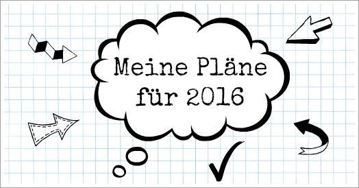 Meine Pläne für 2016 | writingwoman.de