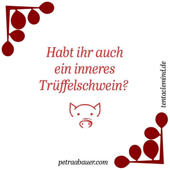 Habt ihr auch ein inneres Trüffelschwein? Weshalb es besser ist langsam zu sein, als stillzustehen. Grafik: Petra A. Bauer 2020